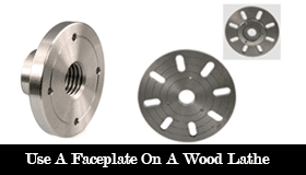 How to use a faceplate on a wood lathe?